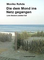 Die dem Mond ins Netz gegangen - Lene Beckers zweiter Fall (Lene Becker ermittelt 2) (German Edition)