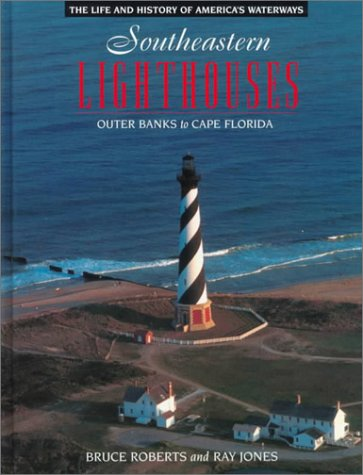 Download Southeastern Lighthouses: Outer Banks to Cape Florida (Lighthouse Series : The Life and History of America's Waterways) PDF