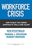 Workforce Crisis, Ken Dychtwald and Robert Morison, 1591395216
