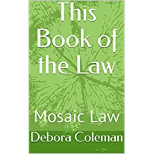 This Book of the Law: Mosaic Law