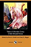 Tales of Wonder Every Child Should Know, , 1406577812