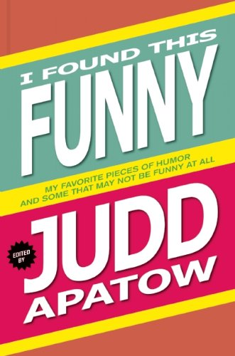 Download I Found This Funny: My Favorite Pieces of Humor and Some That May Not Be Funny At All ebook