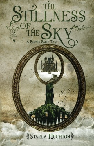 The Stillness of the Sky: A Flipped Fairy Tale (Flipped Fairy Tales) pdf