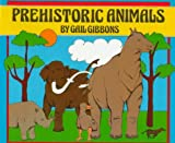 Prehistoric Animals, Gail Gibbons, 082341261X