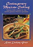 Contemporary Mexican Cooking, Anne G. McCann and Anne Lindsay Greer, 0877192731