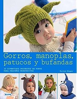 Gorros, manoplas, patucos y bufandas: 20 divertidos proyectos de punto para pequeños monstruitos