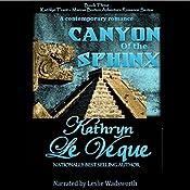 Canyon of the Sphinx: Kathlyn Trent/Marcus Burton Romance Adventure, Book 3   Kathryn Le Veque