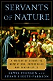 img - for Servants of Nature: A History of Scientific Institutions, Enterprises, and Sensibilities book / textbook / text book