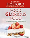 Food Glorious Food, Patrick Holford and Fiona McDonald Joyce, 0749909951