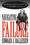 Navigating Failure, Edward J. Balleisen, 0807826006