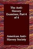 AntiSlavery Examiner of 4, Society American Anti-S, 1406804274