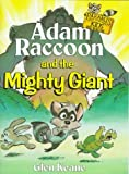 Adam Raccoon and the Mighty Giant, Glen Keane, 0781430100