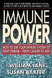 Immune Power, I. William Lane and Susan Baxter, 0895299348