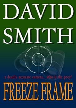 Freeze Frame by [Smith, David]