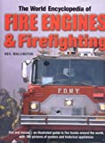 World Encyclopedia of Fire Engines and Fire-Fighting, Neil Wallington, 0754812561