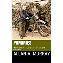 Pommies: Stories of Gurkhas, Exchange Officers and Squaddies (Short Military Stories Book 5)
