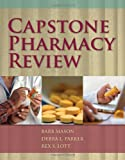 Capstone Pharmacy Review, Barb Mason and Rex S. Lott, 0763784427