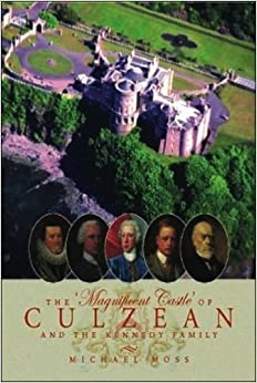 The 'Magnificent Castle' of Culzean and the Kennedy Family by Michael Moss (2002-09-15)