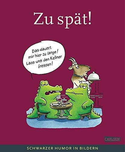 Zu Spat Schwarzer Humor In Bildern Deutscher Cartoonpreis Band 1
