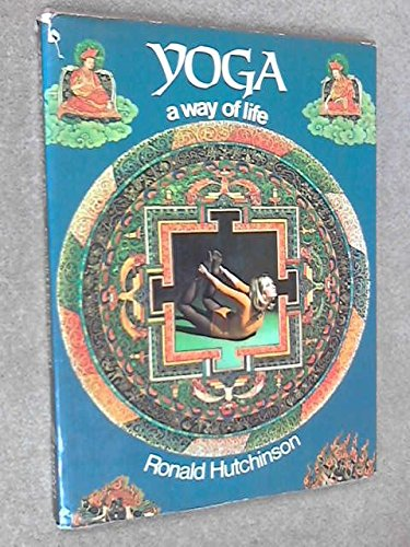 Yoga: A Way of Life: Ronald Hutchinson: 9780600392682 ...