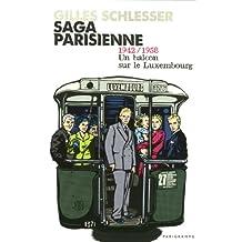 Saga Parisienne T1 1942-1958 un balcon sur le Luxembourg (LITTERATURE)