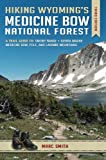 Hiking Wyoming's Medicine Bow National Forest - Third Edition