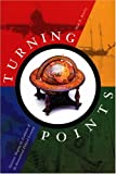 Turning Points : Decisions Shaping the Evolution of the International Political Economy, Brawley, Mark R., 1551111527