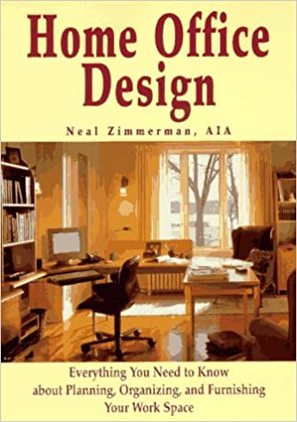 home office planning. amazoncom home office design everything you need to know about planning organizing and furnishing your work space 9780471134336 neal zimmerman a
