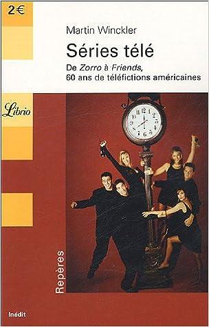 Séries télé : De Zorro à Friends, 60 ans de téléfictions américaines pdf ebook