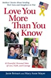 Love You More Than You Know, Janie Reinart, Mary Anne Mayer, 159851055X