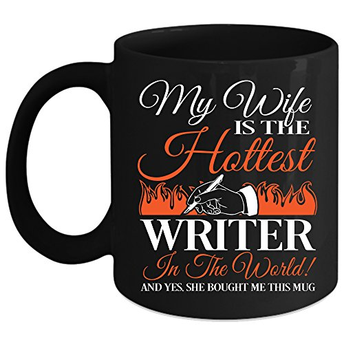 My Wife Is The Hottest Writer In the World Coffee Mug, Cute Gift For Writers Coffee Cup (Coffee Mug 11 Oz - Black) ()