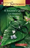 A Soldier's Quest, Lori Handeland, 0373780389