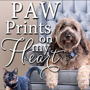 Paw Prints on My Heart: Stories of Homeless Pets Who Found Love and Hope Audiobook