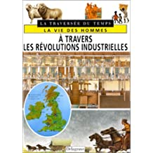 A travers les révolutions industrielles