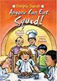 Anyone Can Eat Squid!, Phyllis Reynolds Naylor, 076145182X