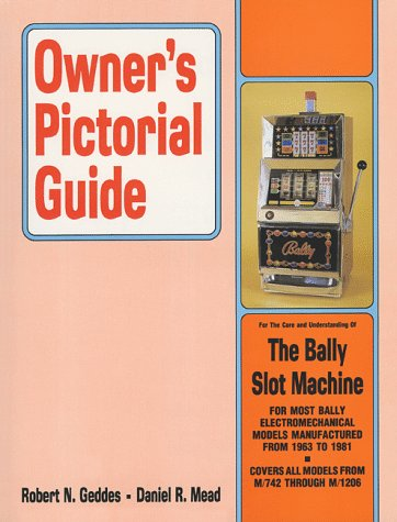 Owner's Pictorial Guide for the Care and Understanding of the Bally Electromechanical Slot Machine (Owner's Pictorial Guide) ()