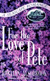 For the Love of Pete, Rosalyn Alsobrook, 0312961367