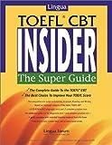 Lingua TOEFL CBT Insider: The Super Guide