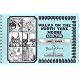 Walks on the North York Moors - Book 2: An Illustrated Guide to Thirty Walks of Outstanding Beauty and Interest: Bk. 2 (Jack Keighley's Northern England)