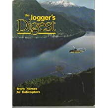 The Logger's digest: From horses to helicopters
