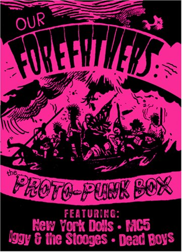 Our Forefathers: A Protopunk Box Set