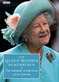 img - for The Queen Mother Remembered book / textbook / text book