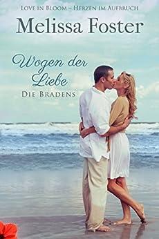 Wogen der Liebe (Die Bradens in Weston 4) (German Edition) by [Foster, Melissa]