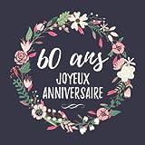 60 Ans Joyeux Anniversaire: 60eme d'anniversaire Cadeau - Livre d'or 60 ans idées cadeaux pour les meilleurs amis - Fête d'anniversaire Livre d'or ... - 120 pages pour les félicitations écrites