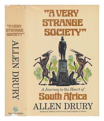 A Very Strange Society: A Journey to the Heart of South Africa