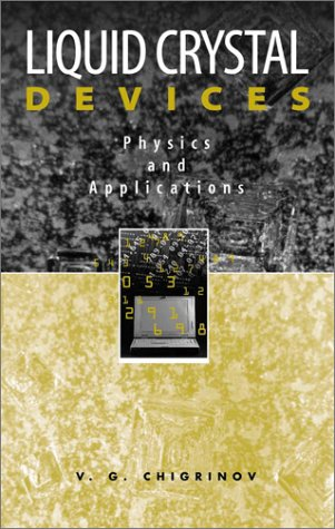 Liquid Crystal Devices  Physics And Applications  Artech House Optoelectronics Library