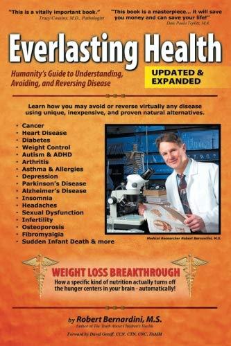 Everlasting Health: Humanity's Guide to Understanding, Avoiding, and Reversing Disease