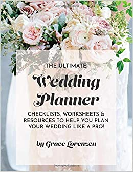 The Ultimate Wedding Planner: Checklists, Worksheets