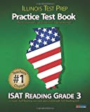 ILLINOIS TEST PREP Practice Test Book ISAT Reading Grade 3: Aligned to the 2011-2012 ISAT Reading Test