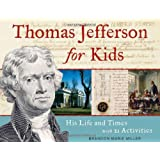 Thomas Jefferson for Kids: His Life and Times with 21 Activities (For Kids series)